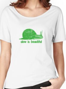 slow is beautiful - green Women's Relaxed Fit T-Shirt
