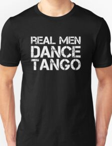 Real Men Dance Tango T-Shirt