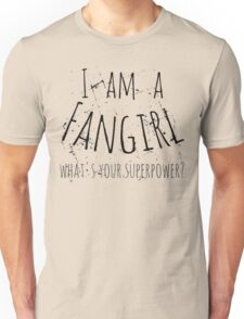 i ama fangirl, what's your superpower? Unisex T-Shirt