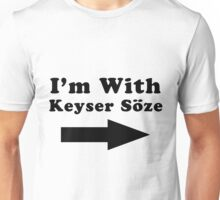 I'm With Keyser Söze Unisex T-Shirt