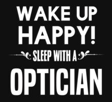 Wake up happy! Sleep with a Optician. by margdbrown