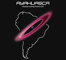 Ayahuasca -- Outside Looking Farther Out Unisex T-Shirt