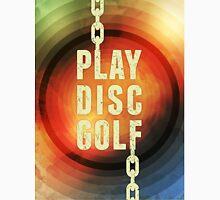 Play Disc Golf Unisex T-Shirt