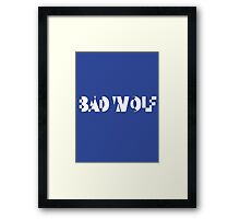BAD WOLF - THE DOCTOR Framed Print