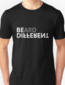 Beard Different T-Shirt