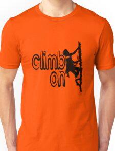 Climb on cool hoby geek funny nerd Unisex T-Shirt