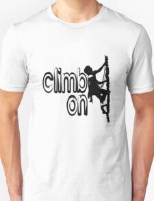 Climb on cool hoby geek funny nerd T-Shirt