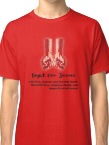 Fight for Jesus Classic T-Shirt