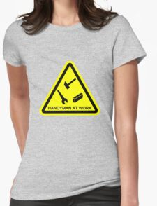 Funny hazard sign handyman at work geek funny nerd Womens Fitted T-Shirt