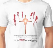 By His Stripes We Were Healed! Unisex T-Shirt