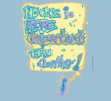 No one is More Important Than Another Unisex T-Shirt