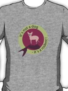 That´s not a dog T-Shirt