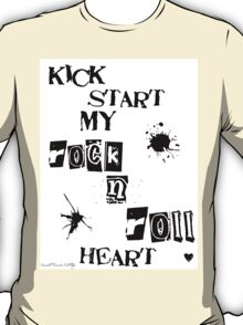 Kick Start My Rock N Roll Heart T-Shirt