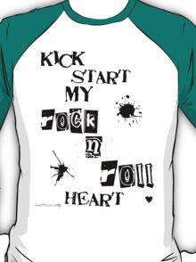 Kick Start My Rock N Roll Heart T-Shirt