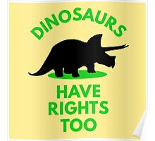 Dinosaurs Have Rights too Poster