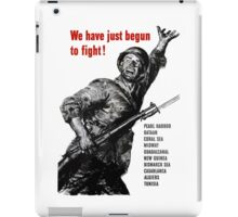 We Have Just Begun To Fight - WW2 iPad Case/Skin