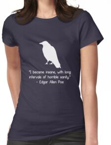 I became insane edgar allen poe quote geek funny nerd Womens Fitted T-Shirt