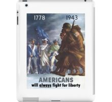 Americans Will Always Fight For Liberty iPad Case/Skin