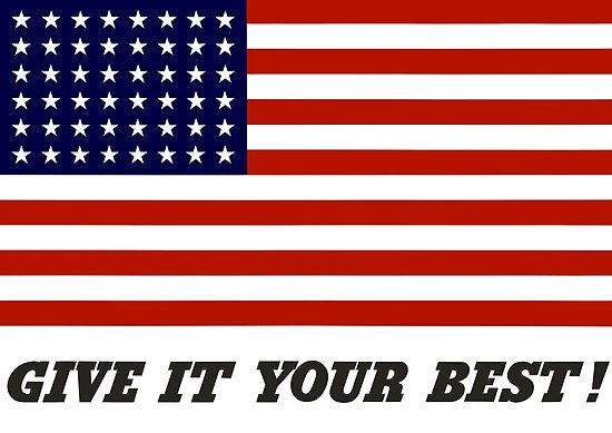America Give It Your Best by warishellstore