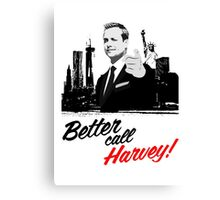 Better Call Harvey - Suits Canvas Print