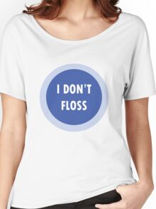 I dont floss baby bodysuits geek funny nerd Women's Relaxed Fit T-Shirt