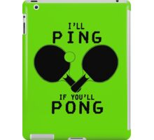 Ill ping if you ll pong geek funny nerd iPad Case/Skin