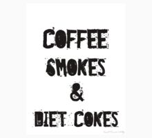 Coffee, Smokes & Diet Cokes by romanticdesigns