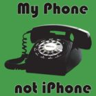 MY PHONE, NO iPHONE by Paul Quixote Alleyne