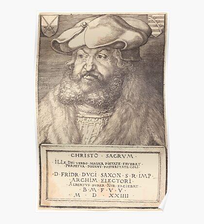 Albrecht Dürer or Durer Frederick the Wise, Elector of Saxony Poster