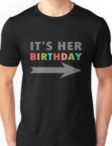 Its her birthday left arrow geek funny nerd Unisex T-Shirt