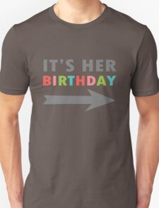 Its her birthday left arrow geek funny nerd T-Shirt