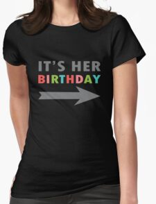 Its her birthday left arrow geek funny nerd Womens Fitted T-Shirt