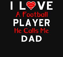 I LOVE A FOOTBALL PLAYER HE CALLS ME DAD Unisex T-Shirt