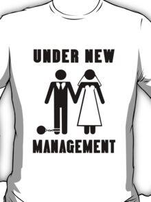 Just get married under new management geek funny nerd T-Shirt