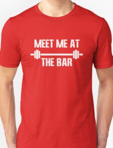 Meet me at the bar workout geek funny nerd Unisex T-Shirt