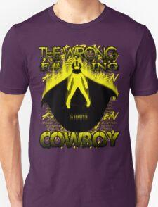 The Wrong F#@%king Cowboy Unisex T-Shirt