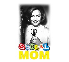 Serial Mom! Photographic Print