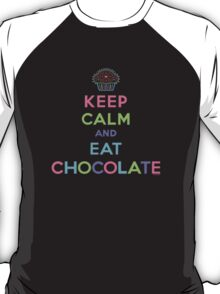 Keep Calm and Eat Chocolate  - lights T-Shirt