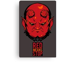 Red Means Stop. Canvas Print