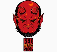 Red Means Stop. T-Shirt