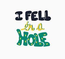 Liam Fell In A Hole Unisex T-Shirt