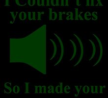i couldn't your brakes so i made your horn louder by comelyarts