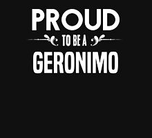 Proud to be a Geronimo. Show your pride if your last name or surname is Geronimo T-Shirt