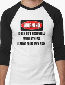 Warning... Does not fish well with others Men's Baseball ¾ T-Shirt