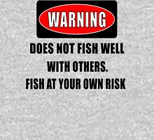 Warning... Does not fish well with others Hoodie