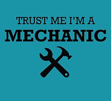 TRUST ME I'M A MECHANIC by comelyarts
