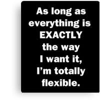 I'm Totally Flexible Canvas Print