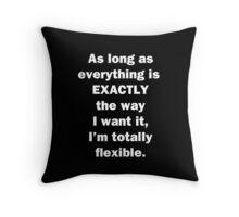 I'm Totally Flexible Throw Pillow