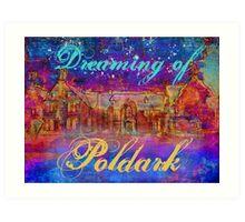 Dreaming of Poldark Art Print