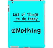 Do Nothing iPad Case/Skin